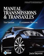 Classroom Manual for Erjavec's Today's Technichian : Manual Transmissions and Transaxles - Jack Erjavec