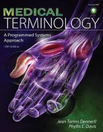 Medical Terminology : A Programmed Systems Approach - Jean Tannis Dennerii