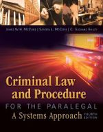 Criminal Law and Procedure for the Paralegal : A Systems Approach - James W H McCord