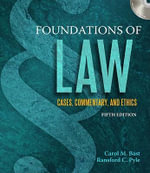 Foundations of Law : Cases, Commentary and Ethics - Carol M. Bast