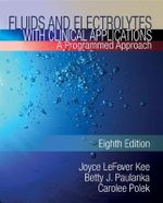 Fluids and Electrolytes with Clinical Applications : A Programmed Approach - Joyce LeFever Kee