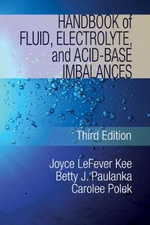Handbook of Fluid, Electrolyte and Acid Base Imbalances : A Programmed Approach - Joyce LeFever Kee