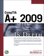 CompTIA A+ 2009 in Depth - Jean Andrews