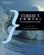 Cubase 5 Power! : The Comprehensive Guide - Robert Guerin