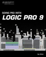 Going Pro with Logic Pro 9 - Jay Asher