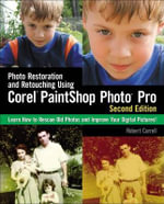 Photo Restoration and Retouching Using Corel PaintShop Photo Pro - Robert Correll