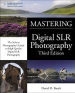 Mastering Digital SLR Photography - David Busch