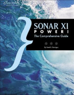 Sonar X Power! : The Comprehensive Guide - Scott R. Garrigus