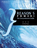 Reason 5 Power! : The Comprehensive Guide - Michael Prager
