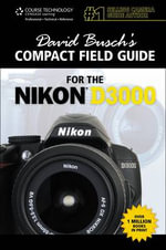 David Busch's Compact Guide for the Nikon D3000 - David Busch