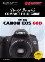 David Busch's Compact Field Guide for the Canon EOS 60D - David Busch