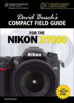 David Busch's Compact Field Guide for the Nikon D7000 - David Busch