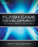 Flash CS5 Game Development : In a Social, Mobile and 3D World - Glen Rhodes