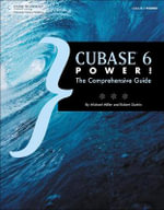 Cubase 6 Power! : The Comprehensive Guide - Robert Guerin