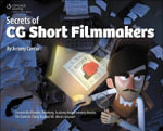 Secrets of CG Short Filmmakers - Jeremy Cantor