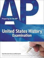 Preparing for the AP United States History Examination : Fast Track to A 5 - Mark Epstein