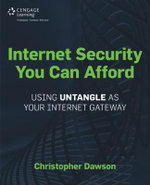 Internet Security You Can Afford : The Untangle Internet Gateway - Christopher Dawson