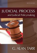 Judicial Process and Judicial Policymaking : Sub-national Perspectives - G. Alan Tarr