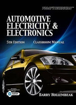 Automotive Electricity & Electronics Classroom Manual - Barry Hollembeak