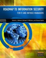 Roadmap to Information Security : For IT and Infosec Managers - Michael E. Whitman