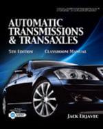 Automatic Transmissions & Transaxles : Classroom Manual - Jack Erjavec