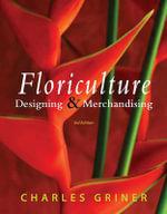 Floriculture : Designing & Merchandising - Charles P Griner