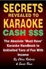 Secrets Revealed to Karaoke Cash $$$ - Chris Roberts