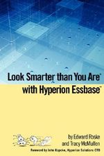 Look Smarter Than You Are with Hyperion Essbase - Edward Roske
