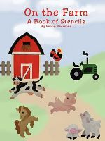 On the Farm :  A Book of Stencils - Penny Vedrenne