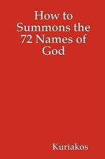 How to Summons the 72 Names of God -  Kuriakos