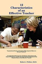 12 Characteristics of an Effective Teacher - Ed D. Robert J. Walker
