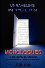 Unraveling the Mystery of MONOLOGUES - Della Cole