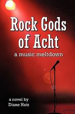 Rock Gods of Acht - Diane Hatz