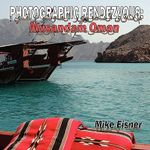 Photographic Rendezvous :  Musandam Oman - Mike Eisner