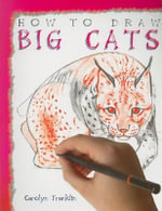 How to Draw Big Cats - Carolyn Franklin