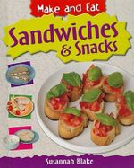Sandwiches & Snacks : Make and Eat - Susannah Blake