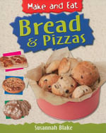 Bread & Pizzas : Make and Eat - Susannah Blake