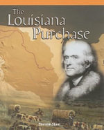 The Louisiana Purchase : American History Milestones - Therese M Shea