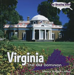 Virginia : The Old Dominion - Marcia Amidon Lusted