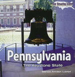 Pennsylvania : The Keystone State - Marcia Amidon Lusted