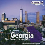Georgia : The Peach State - Marcia Amidon Lusted