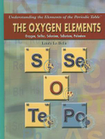 The Oxygen Elements : Oxygen, Sulfur, Selenium, Tellurium, Polonium - Laura La Bella
