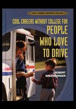 Careers Without College for People Who Love to Drive - Robert Greenberger