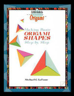 Making Origami Shapes Step by Step - Michael G LaFosse