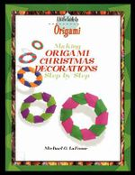 Making Origami Christmas Decorations Step by Step - Michael G LaFosse