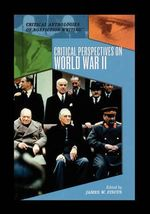 Critical Perspectives on World War II - James Fiscus