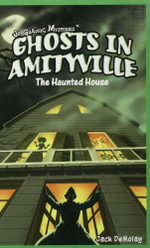 Ghosts in Amityville : The Haunted House - Jack DeMolay