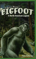 Bigfoot : A North American Legend - Jack DeMolay