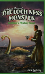 The Loch Ness Monster : Scotland's Mystery Beast - Jack DeMolay