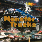 Wild about Monster Trucks - J. Poolos
